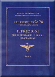Caproni Ca.74 Aircraft Erection and Maintenance Manual,  Istruzioni per il Montaggio  e la Regolazione ( Italian Language ) ,
