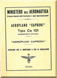 Caproni Ca.101 Aircraft Erection and Maintenance Manual,  Istruzioni per il Montaggio  e la Regolazione ( Italian Language ) ,