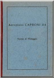 Caproni Ca.314  Aircraft Flight Manual,  Norme per il Pilotaggio ( Italian Language ) ,