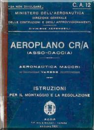 """Macchi CR / A """" Asso Caccia """" Aircraft Erection and Maintenance Manual,  Istruzioni per il Montaggio  e la Regolazione ( Italian Language ) , Ca 12 - 1931"""