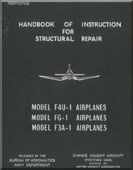 Vought F4U Structural Repair Manual , NAVY Models F4U-1, F3A-1,  FG-1, British Model Corsair I, II, III AN 01-45HA-3 , 1944
