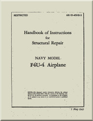 Vought F4U-4  Pilot 's Handbook of Instructions  for Structural Repair Manual  AN 01-45HB-3 , 1945