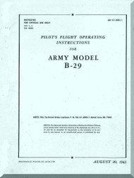 Boeing B-29 Aircraft Pilot's Flight Operating  Manual -  AN 01-20EJ-1  , 1943
