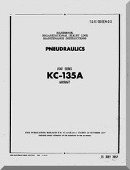 Boeing KC-135A   Aircraft    Maintenance  Manual- Pneudraulics   - T.O. 1C-135(K)A-2 -3 1957