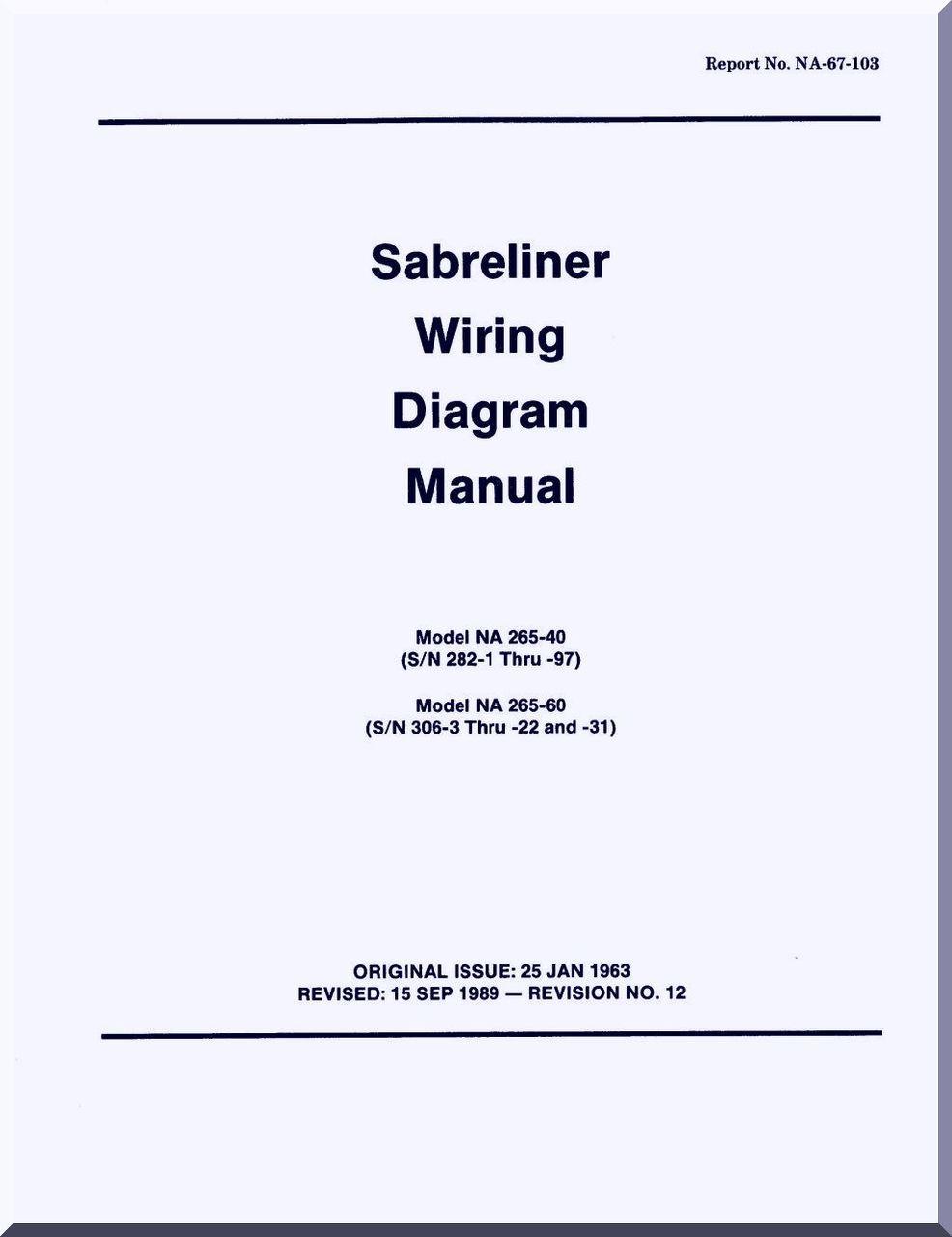 [SCHEMATICS_48IU]  Sabreliner NA 265 -40 -60 Aircraft Wiring Diagram Manual - Report No.  NA-67-103 - 1963 - Aircraft Reports - Aircraft Manuals - Aircraft  Helicopter Engines Propellers Blueprints Publications   Canadair Aircraft Wiring Diagram      Aircraft Reports