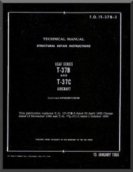 Cessna T-37 B Aircraft Structural Repair Instructions Manual - - TO 1T-37B-3 , 1966