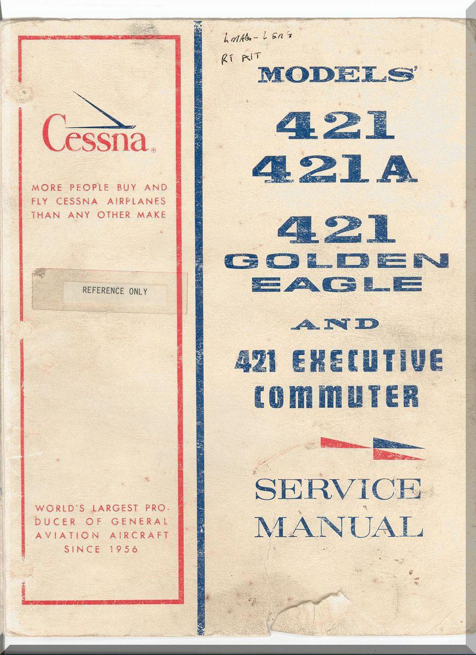 Cessna 421 / 421 A / Golden Eagle Aircraft Service Manual 1956