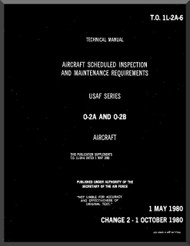 Cessna O-2 A, B  Aircraft Scheduled Inspection and Maintenance Requirements Manual TO 1L-2A-6 , 1980