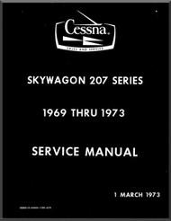 Cessna 207  Skywagon Series Aircraft Service  Manual  , 1969 thru 1973