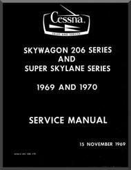 Cessna 206 Series Skymaster and Super Skylane  Aircraft Service Manual  , 1969 thru 1970