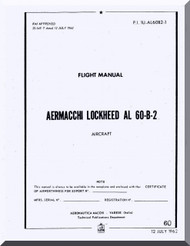Aermacchi Lockheed AL-60 -B-2  Aircraft Flight  Manual, P.I. 1U-AL60B2-1,  1962