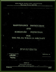 PZL 104 Wilga  Aircraft  Maintenance Instruction and Scheduled ispection  Manual -  ( English Language ) , 1975