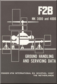 Fokker F-28  Aircraft Ground Handling and Servicing Data  Manual -  ( English Language ) , 1980