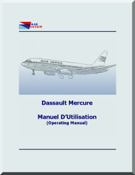 Dassault Mercure  Aircraft  Flight Operating  Manual - Manuel D'utilization , ( French / English Language )