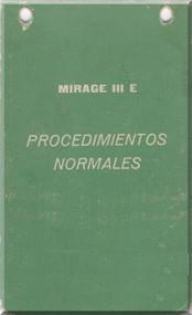 Dassault Mirage III  E Aircraft  Procedimentos Normales Manual , ( Spanish  Language )