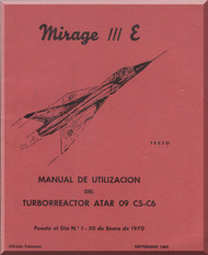 Dassault Mirage III  E Aircraft  Manual  De Utilizacion del Turborreactor ATAR 09 C5 C6 , ( Spanish  Language )