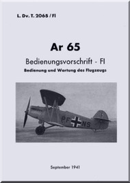 Arado AR.65  Aircraft  Operating   Manual , D(Luft) T 2065/Fl, Bedienungsvorschrift  1941, (German Language )