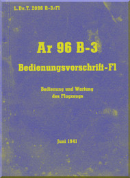 Arado AR.96 B- 3  Aircraft  Operating   Manual , D(Luft) T 2096 B-3   / Fl Bedienungsvorschrift-Fl  1941,  Operating Instruction (German Language )