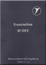 Messerschmitt Me-109 E  Aircraft  Illustrated Parts Catalog  Manual ,    (German Language ) - Bf-109 E   Ersatzteilliste, 1941,