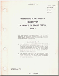 Westland Whirlwind  Helicopter H.A.R. mark 9 Schedule of Spare Parts Manual  - Airr Publication 101C-0309-3A - 1965