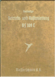 Messerschmitt Bf-109 E  Aircraft  Operate Instructions and Mobilize Instructions  Manual ,    (German Language ) - , Betriebs- und Rustanleitung Me 109 mit Motor DB 601,   1941,