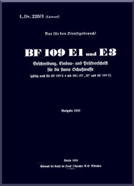 Messerschmitt Bf-109   E1 und E3 Aircraft Instructions Manual ,   stare Schusswaffe (German Language ) - , L.Dv. 228 /3 ( Eutwuf ) - 166 pages - 1939