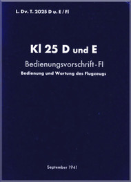Klemm Kl 25 D and E  Aircraft Handbook Flight  Manual , LDvT 2025, Bed.-Vorschrift, 1941,  Operating Flight Manual (German Language )