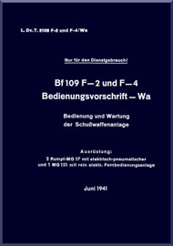 Messerschmitt Bf-109 F-2 und F-4 /Wam Aircraft Operation and maintenance of firearms conditioning  Manual , Bedienung und Wartung der Schusswaffenanlage   (German Language ) - , 1941,