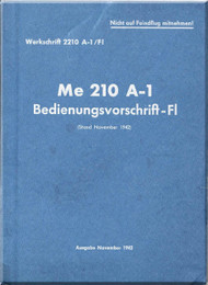 Messerschmitt Me-210 A-1  Aircraft  General   Manual ,    (German Language ) -  Befdienungsborfvhift -F1  , 1942