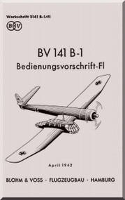 Blohm & Voss BV-141 B-1  Aircraft Technical Manual -  Bedienungsvorschri-fl  (German Language ) 93 pages  1942