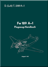 Focke-Wulf  FW 189 A-1   Aircraft  Handbook Manual ,   685 pages  (German Language ) - D(Luft)T 2189 A-1 Flugzeug Handbuch  , August 1941
