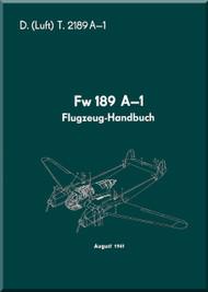 Focke-Wulf  FW 189 A-1   Aircraft  Handbook Manual ,   685 pages  (German Language ) - D(Luft)T 2189 A-1 Flugzeug Handbuch  , August 1941