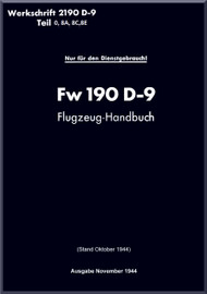 Focke-Wulf  FW 190 D-9   Aircraft  Operating  Manual ,  Flugzeung - Handbuch  (German Language ) -  D(Luft)T 2190 D-9 Teil 0, 8A, 8C, 8E , Sonderwaffenlage, 1944, 96 pages