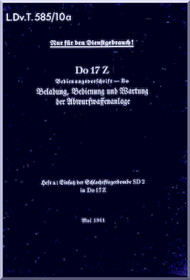 Dornier DO 17 Z  Aircraft  Handbook Manual  , Abwurfwaffenanlage (German Language ) L.Dv 585 /10a - 1941