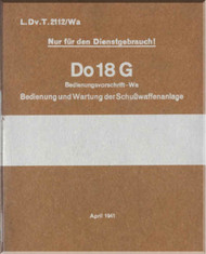 Dornier DO -18G  Aircraft  Maintenance Manual  , ( Geman Language ) Bedlenug und Wartung der SchuBwaffenanlage -L.DvT.2112/ Wa - 1941