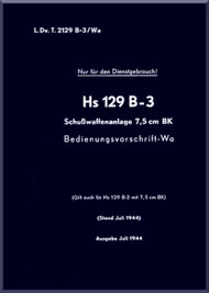 Henschel  He-129  Aircraft  Technical Manual   L.Dv.T.2129 B-3/, Bedienvorschrift-Wa, Schusswaffenanlage 7,5 cm BK, 1944,  (German Language )