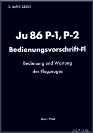 Junkers Ju 86 P-1, P-2  Aircraft  Operating  Manual ,  Bedienungsvorschrift-Fl , 1941    (German Language )