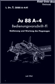 Junker JU 88 A-4,   Aircraft  Operating  Manual ,  Ju 88 A-4 Bedienungsanleitung FL (German Language ), L Dv. T. 2088 A-4 & Fl , 1941
