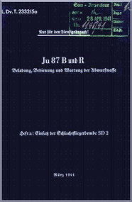 Junkers JU 87 B und R Aircraft  Operating  Manual ,   L Dv. 2332 / Sa  , B Abwurwaffe SD , 1941   (German Language )