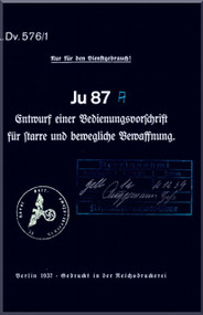 Junkers JU 87 A Aircraft  Operating  Manual ,   L Dv. 576 / 1 , Bedienungsvorschrift Bombenausruestung , 1937   (German Language )