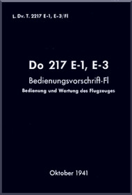 Dornier DO 217 E-1, E-3 Aircraft  Handbook Manual  , Bedinungsvorschrift-Fl (German Language ) , 1941 , L. Dv.T.2217 E-1 E-3 / Fl