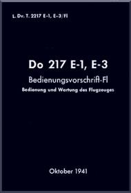 Dornier DO 217 E-1, E-3 Aircraft  Handbook Manual  , Bedinungsvorschrift-Fl (German Language ) , 1941 , L. Dv.T.2217 E-1 E-3 / Fl