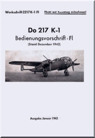 Dornier Do 217 K-1 Aircraft  Handbook Manual  ,  Bedienungsvorschrift  (German Language ) , 1943 - L. Dv T 2217 K / Fl