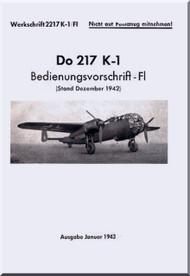 Dornier Do 217 K-1 Aircraft  Handbook Manual  ,  Bedienungsvorschrift  (German Language ) , 1943 - L. Dv T 2217 K / Fl