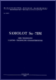 Sukhoi Su-7  BM   Aircraft Technial Caracheristic   Manual   ( Polish Language ) - 1972
