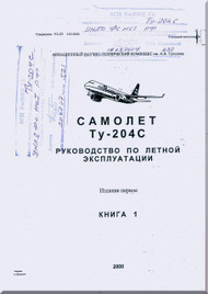 Tupolev Tu-204-C Aircraft Flight and Technical  Manual - Book 1 - 752 pages   ( Russian  Language )