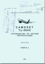 Tupolev Tu-204-C Aircraft Flight and Technical  Manual - Book 2- 1356 pages   ( Russian  Language )