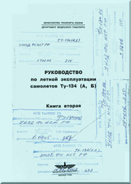 Tupolev Tu-134 A, B  Aircraft Flight and Technical  Manual - Book 2 - 522 pages   ( Russian  Language )