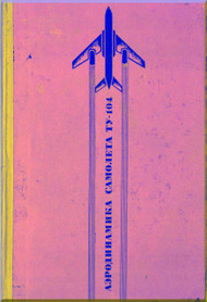 Tupolev TU-104   Aircraft  Aerodynamic Technical  Manual -- 115 pages  -   ( Russian  Language )