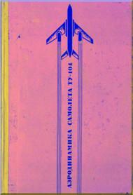 Tupolev TU-104   Aircraft  Aerodynamic Technical  Manual -- 115 pages  -   ( Russian  Language )